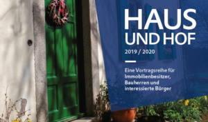 HAUS UND HOF 2019 / 2020 Eine Vortragsreihe für Immobilienbesitzer, Bauherren und interessierte Bürger